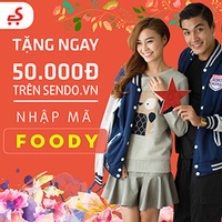 Hot - Nhập Mã FOODY Giảm Ngay 50.000Đ Khi Mua Sắm Tại Sendo App