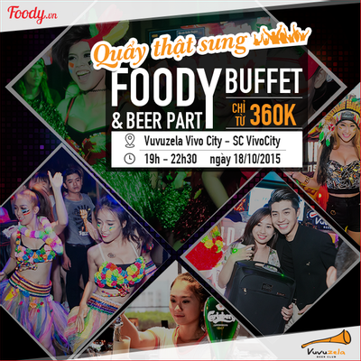 "(HCM) ""Quẩy thiệt sung – Uống bia thiệt sướng"" với Foody Buffet Beer Party 2015"
