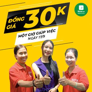[NOW-Giúp việc] Đồng giá 30k/giờ ngày 17/09 cho dịch vụ Giúp Việc tại Now