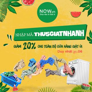 [NOW-Giặt ủi] Thứ 5 lên đỉnh-  Nhập code THU5GIATNHANH giảm giá 20% dịch vụ giặt sấy nhanh