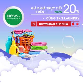 [NOW] TK's Laundry giặt đồ giảm giá khủng, chỉ có trên Now.