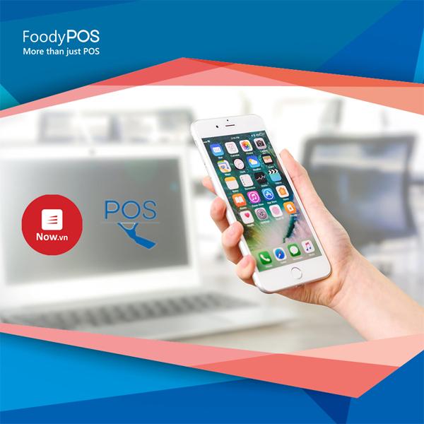 FoodyPOS: phần mềm quản lý bán hàng tích hợp cùng Now Services
