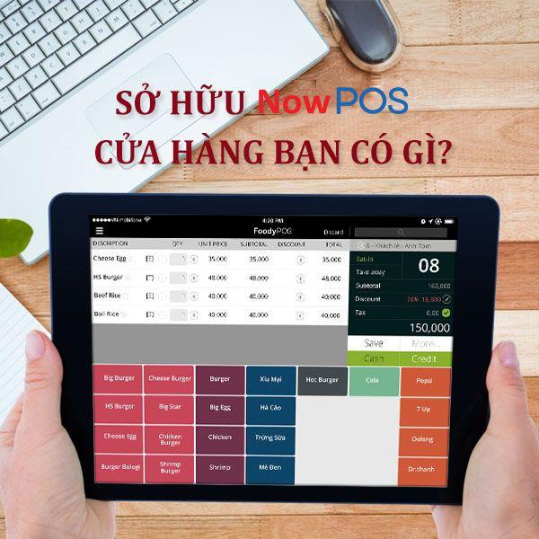 Sở hữu ứng dụng phần mềm quản lý NowPOS - Cửa hàng được gì?