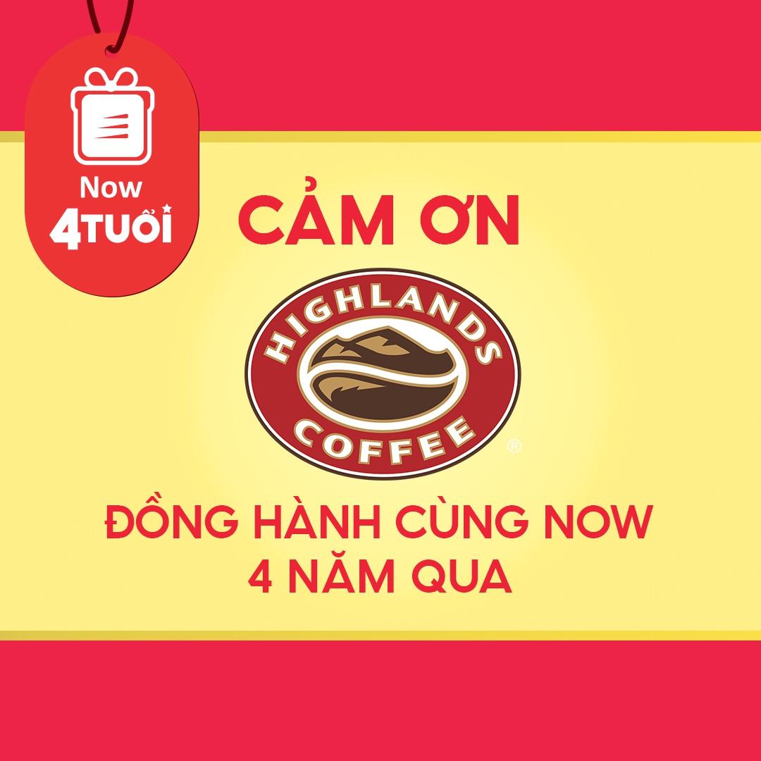 """""""Now 4 Tuổi Thổi 4 Triệu Deal"""" - Cảm ơn Highlands Coffee - Miền Trung đã đồng hành cùng Now"""
